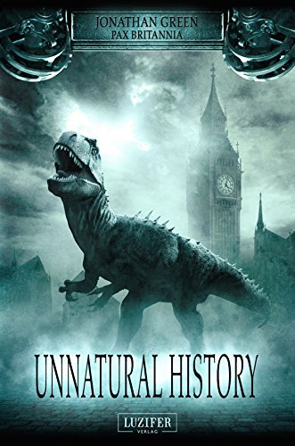 Unnatural History: Thriller, Fantasy (Pax Britannia 1) (Kostenlose Kindle-bücher Science Fantasy)