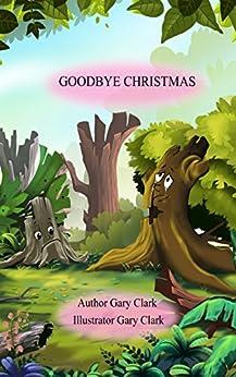 GOODBYE CHRISTMAS (English Edition) di [Clark, Gary]