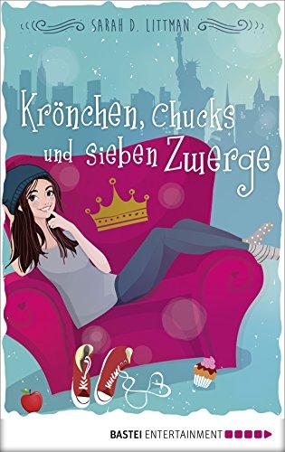 Krönchen, Chucks und sieben Zwerge (German Edition)