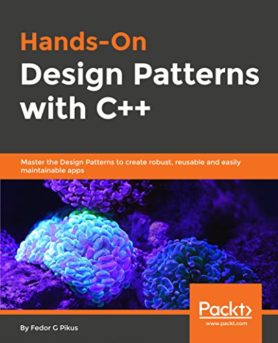 Hands-On Design Patterns with C++: Master the Design Patterns to create robust, reusable and easily maintainable apps por Fedor G Pikus