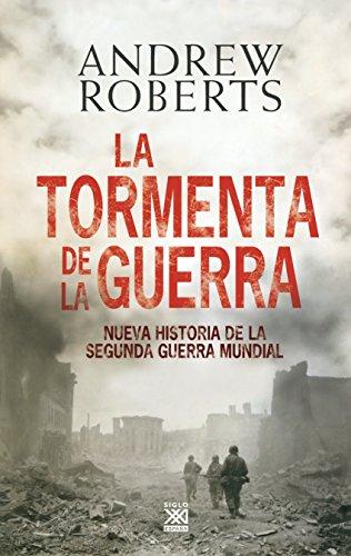 La tormenta de la guerra (Siglo XXI de España General nº 7) por Andrew Roberts