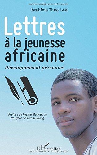 Lettres à la jeunesse africaine : Développement personnel