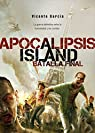 Apocalilpsis Island. Batalla Final. par García