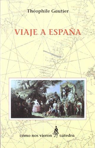 Viaje a España (Cómo Nos Vieron) por Théophile Gautier