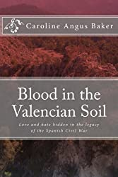 Blood in the Valencian Soil: Love and hate hidden in the legacy of the Spanish Civil War (Secrets of Spain Book 1) (English Edition)