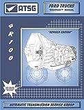 atsg 4R100Ford Übertragung Reparatur Handbuch (4R100Übertragung Rebuild Kit 4R100Übertragung Pfanne–Beste Reparatur Buch erhältlich.)
