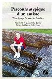 Parcours atypique d'un autiste - Témoignage de mon fils Aurélien