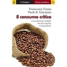 Il consumo critico (Farsi un'idea)