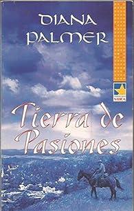 Tierra de pasiones par Diana Palmer