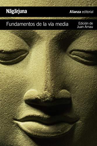 Fundamentos de la vía media: El camino budista hacia el vacío (El Libro De Bolsillo - Humanidades)