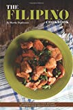 The Filipino Cookbook: Delicious Filipino Food Recipes to Impress Your Friends and Family