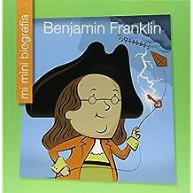 Benjamin Franklin Sp (My Early Library: Mi Mini Biografía/ My Itty-Bitty Bio)