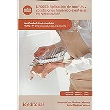 Aplicación de normas y condiciones higiénico-sanitarias en restauración. HOTR0109 - Operaciones básicas de pastelería