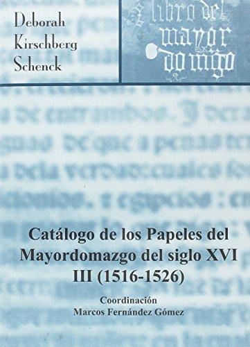 Catálogo de los papeles del mayordomazgo del siglo XVI (1516-1526) (Inventarios y Catálogos)