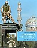 Understanding the Politics of Heritage (Understanding Global Heritage)
