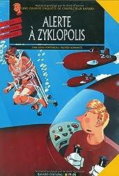 Les enquêtes de l'inspecteur Bayard, Tome 8 : Alerte à Zyklopolis
