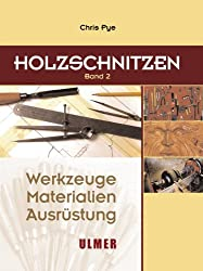 Holzschnitzen - Werkzeuge, Materialien, Ausrüstung