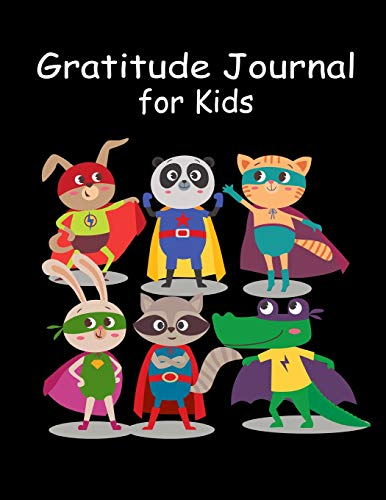 Gratitude Journal for Kids: Cute Animal Superheroes Gratitude Journal with Prompts for Boys & Girls ~ Sketchbook for Drawing, Sketching & Doodling Large Activity Book