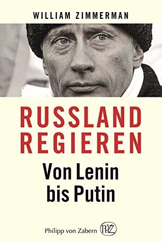 Russland regieren: Von Lenin bis Putin