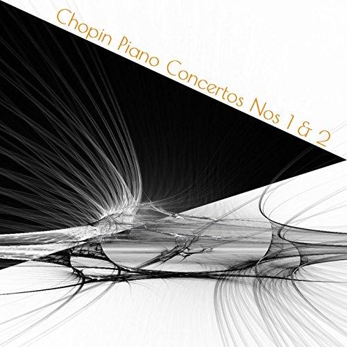 Chopin Piano Concertos Nos 1 & 2