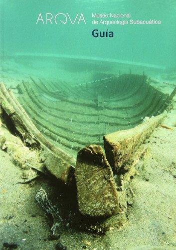 Arqva. Museo Nacional de Arqueología Subacuática. Guía (reimpresión) por Aa.Vv.
