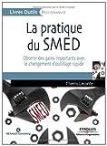 Telecharger Livres La pratique du SMED Obtenir des gains importants avec le changement d outillage rapide (PDF,EPUB,MOBI) gratuits en Francaise