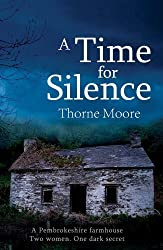 A Time for Silence by Thorne Moore (2013-01-01)