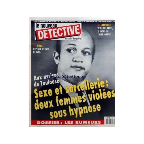 NOUVEAU DETECTIVE (LE) [No 430] du 13/12/1990 - MARSEILLE - 3 ANS APRES IL AVOUE UN CRIME PARFAIT - NIMES - RUPTURE A COUPS DE FUSIL - AUX ASSISES DE TOULOUSE - 2 FEMMES VIOLEES SOUS HYPNOSE - LES RUMEURS