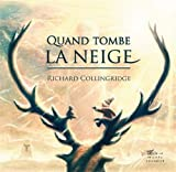 Quand tombe la neige / Richard Collingridge | Collingridge, Richard. Auteur