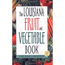 The Louisiana Fruit and Vegetable Book: Includes Herbs & Nuts