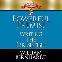 Powerful Premise: Writing the Irresistible (Red Sneaker Writers Book Series, Volume 6)