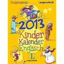 Langenscheidt Kinderkalender Englisch 2013 - Abreißkalender: Der Hit für Kids - Englisch lernen ganz nebenbei!, Englisch