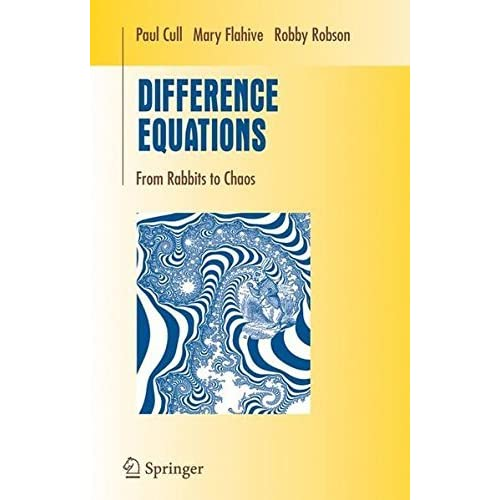 Difference Equations: From Rabbits to Chaos (Undergraduate Texts in Mathematics) by Paul Cull (2005-04-12)