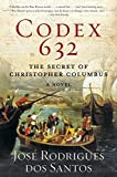 codex 632 the secret of christopher columbus a novel by jose rodrigues dos santos 2009 08 01