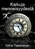 Kaikuja menneisyydestä (Finnish Edition)