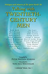Talking with Twentieth-Century Men (Dialogues with Masters of the Spirit World)