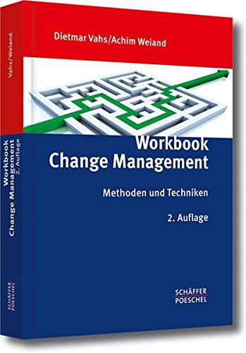 Workbook Change Management: Methoden und Techniken