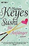 Sushi für Anfänger: Roman - Marian Keyes
