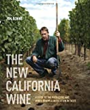 The New California Wine: A Guide to the Producers and Wines Behind a Revolution in Taste by Jon Bonne (2013-11-05)