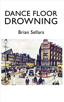 Dance Floor Drowning (Tuppenny Hat series Book 2) by [Sellars, Brian]