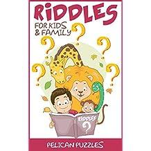 Riddles: For Kids & Family (Riddles For Kids, Books For Kids)
