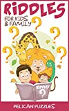 Riddles: For Kids & Family (Riddles For Kids, Books For Kids)