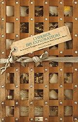 L'herbier des explorateurs : Sur les traces de Théophraste, Jussieu, La Pérouse, Darwin, Livingstone, Monod...