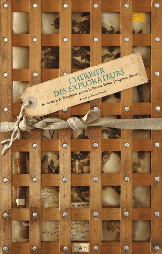 L'Herbier des explorateurs. Sur les traces de Théophraste, Jussieu, La Pérouse, Darwin, Livingstone,