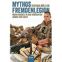 Mythos Fremdenlegion: Mein Einsatz in der härtesten Armee der Welt