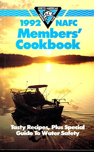 1992 NAFC Member's Cookbook: Tasty Recipes Plus Special Guide to Water Safety (North American Fishing Club)