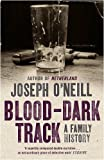 Blood-Dark Track: A Family History by Joseph O