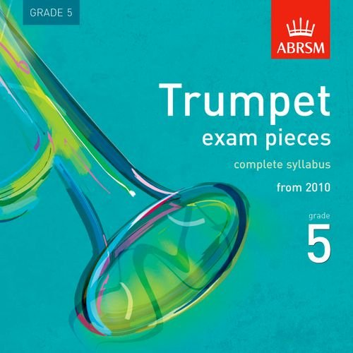 trumpet-exam-pieces-2010-cd-abrsm-grade-5-the-complete-syllabus-starting-2010-abrsm-exam-pieces