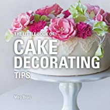 The Little Book of Cake Decorating Tips (Little Books of Tips)