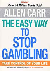 The Easy Way to Stop Gambling: Take Control of Your Life (Allen Carrs Easy Way)